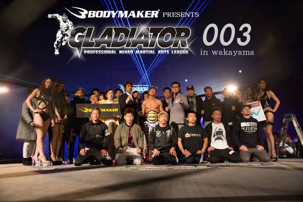 2017.03.05[SUN]BODYMAKER presents グラジエーター003 IN WAKAYAMA